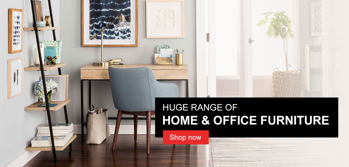 Huge Ranger of Home & Office Furnitute